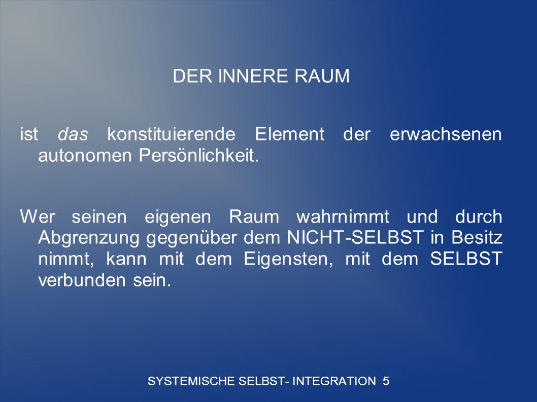 SYSTEMISCHE SELBST- INTEGRATION 5
