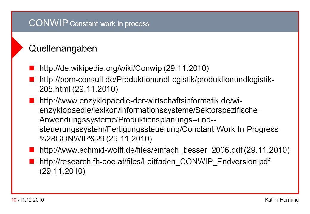 Quellenangaben http://de.wikipedia.org/wiki/Conwip (29.11.2010)