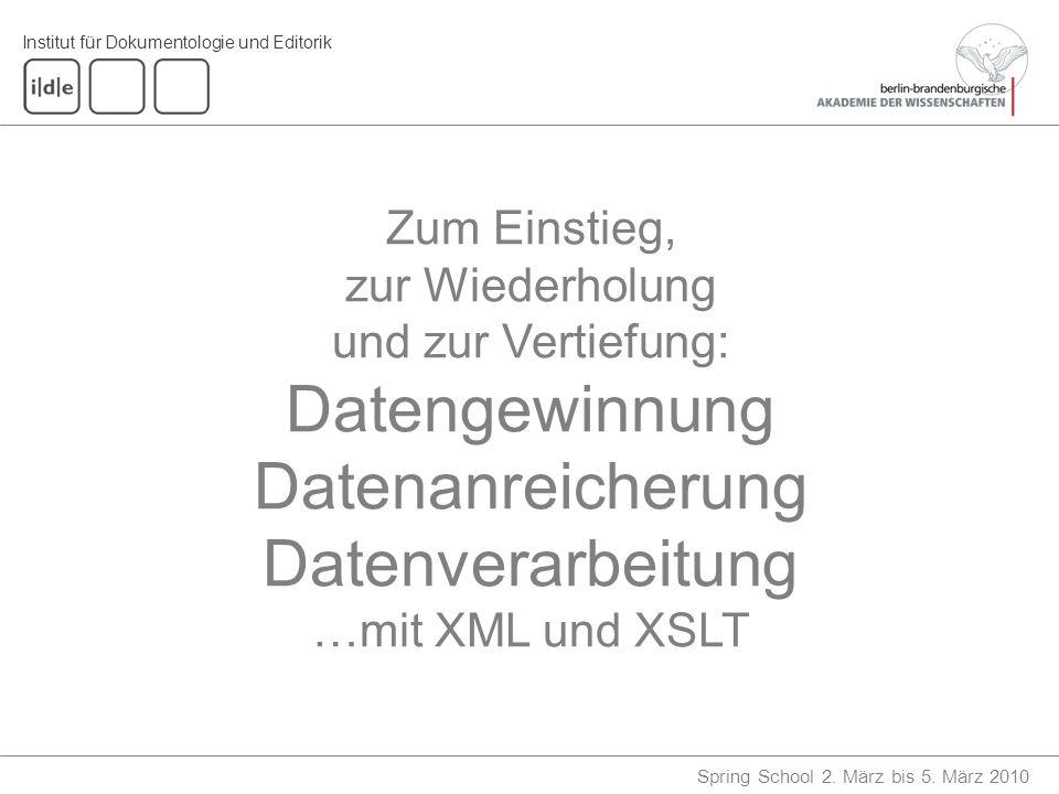 Zum Einstieg, zur Wiederholung und zur Vertiefung: Datengewinnung Datenanreicherung Datenverarbeitung …mit XML und XSLT