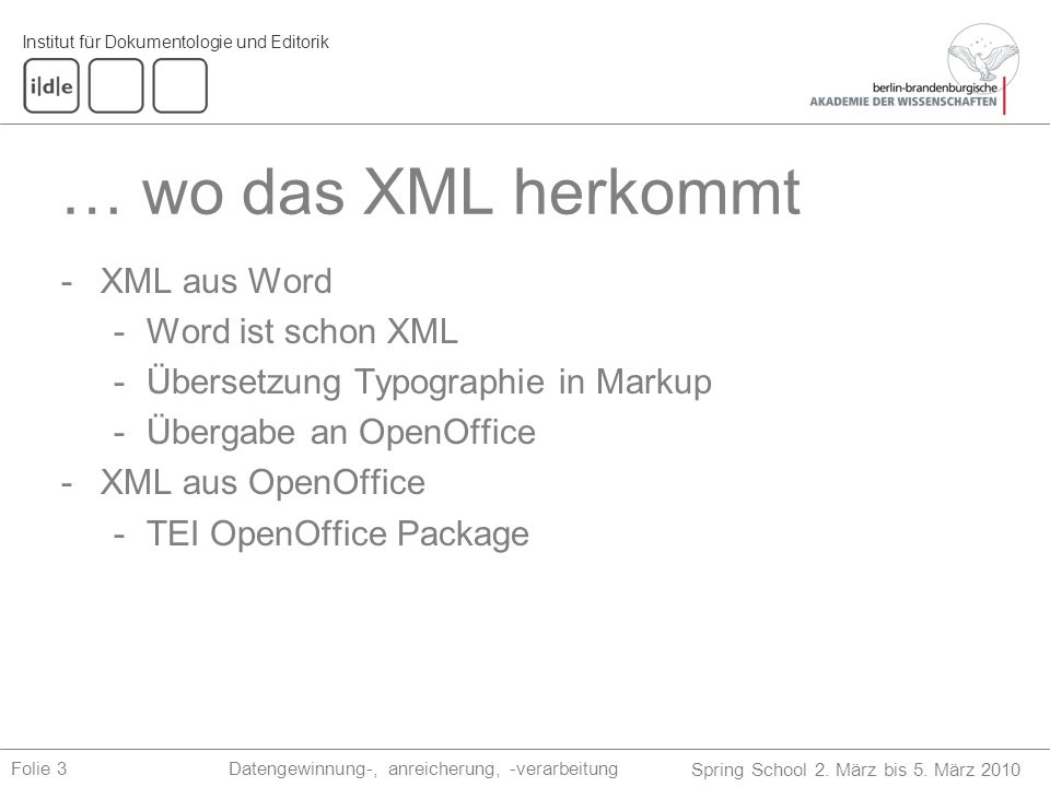 … wo das XML herkommt XML aus Word Word ist schon XML