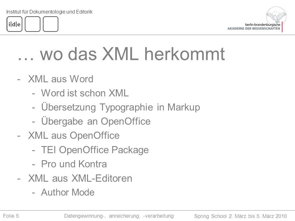 … wo das XML herkommt XML aus XML-Editoren XML aus Word