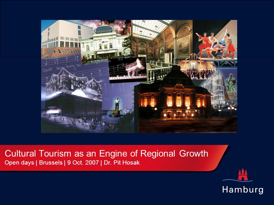 Cultural Tourism as an Engine of Regional Growth Open days | Brussels | 9 Oct. 2007 | Dr. Pit Hosak