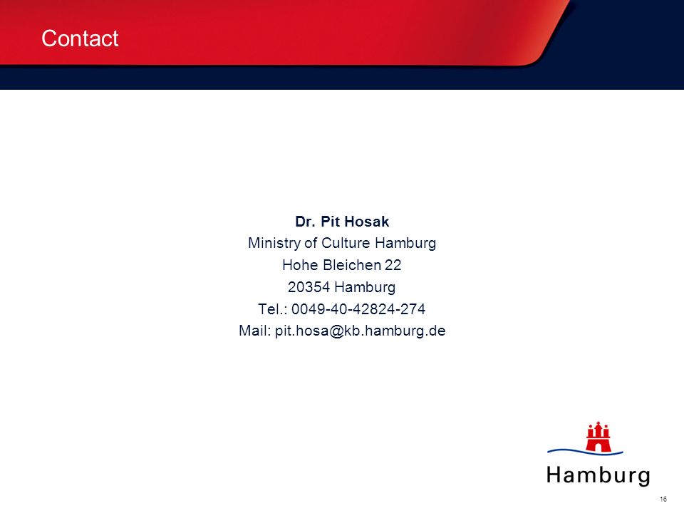 Contact Dr. Pit Hosak Ministry of Culture Hamburg Hohe Bleichen 22