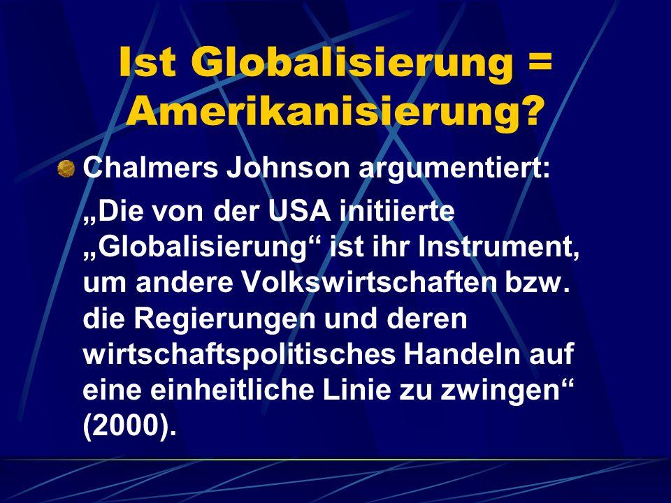 Ist Globalisierung = Amerikanisierung