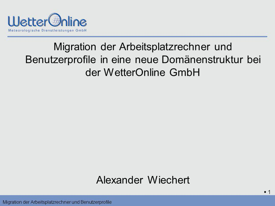 Migration der Arbeitsplatzrechner und Benutzerprofile in eine neue Domänenstruktur bei der WetterOnline GmbH