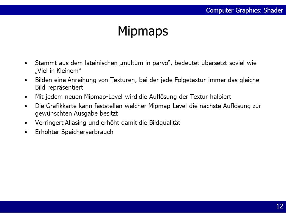"""Mipmaps Stammt aus dem lateinischen """"multum in parvo , bedeutet übersetzt soviel wie """"Viel in Kleinem"""