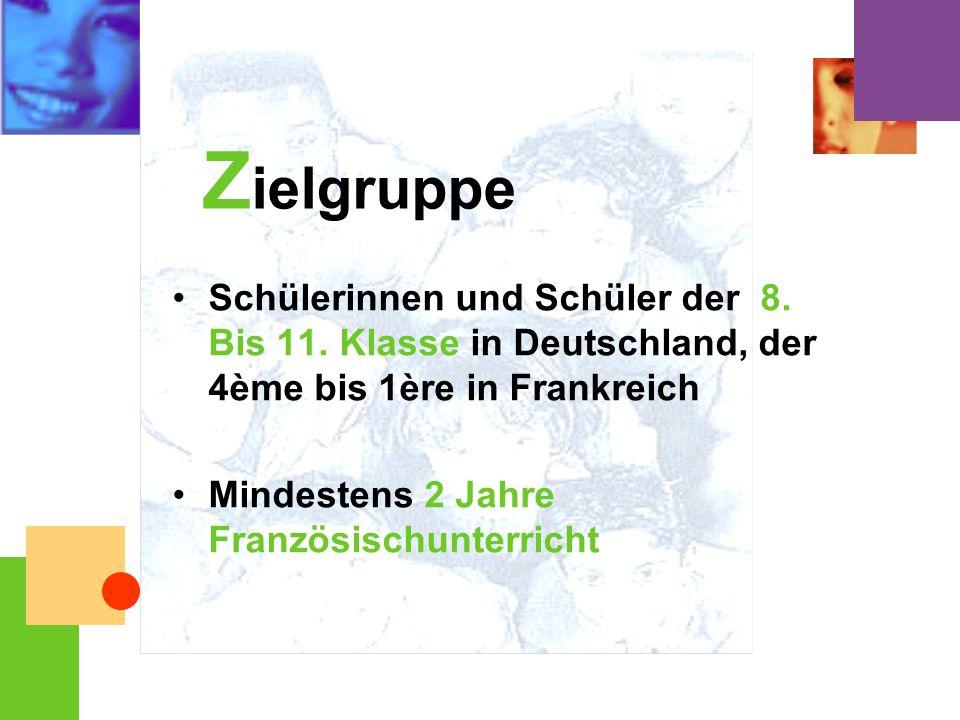 Zielgruppe Schülerinnen und Schüler der 8. Bis 11. Klasse in Deutschland, der 4ème bis 1ère in Frankreich.