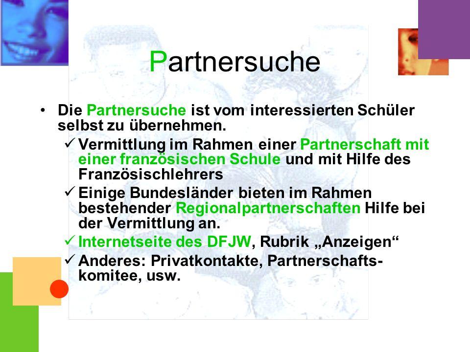 Partnersuche Die Partnersuche ist vom interessierten Schüler selbst zu übernehmen.