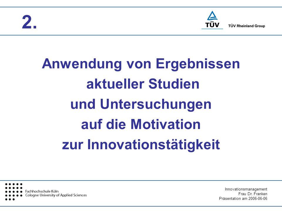 2.Anwendung von Ergebnissen aktueller Studien und Untersuchungen auf die Motivation zur Innovationstätigkeit.