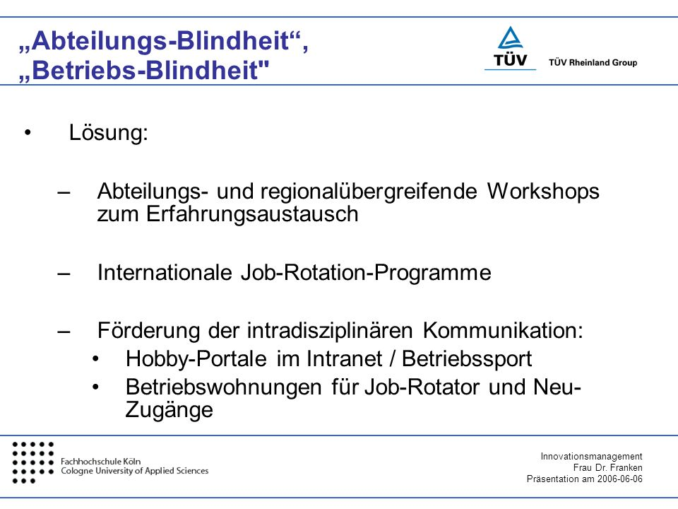 """""""Abteilungs-Blindheit , """"Betriebs-Blindheit"""
