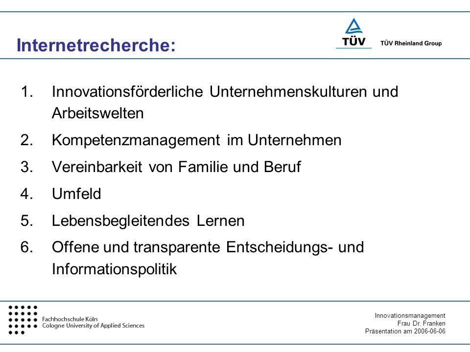 Internetrecherche: Innovationsförderliche Unternehmenskulturen und Arbeitswelten. Kompetenzmanagement im Unternehmen.