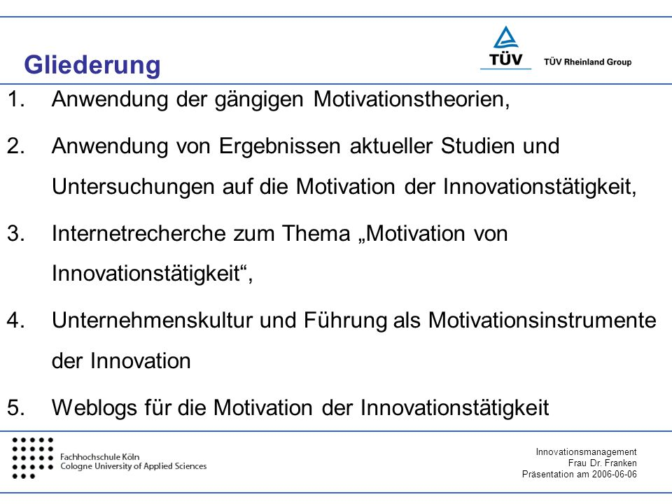 Gliederung Anwendung der gängigen Motivationstheorien,