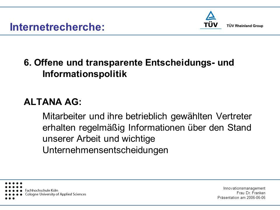 Internetrecherche: 6. Offene und transparente Entscheidungs- und Informationspolitik. ALTANA AG: