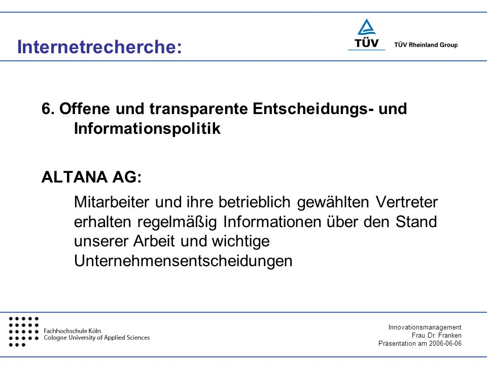 Internetrecherche:6. Offene und transparente Entscheidungs- und Informationspolitik. ALTANA AG: