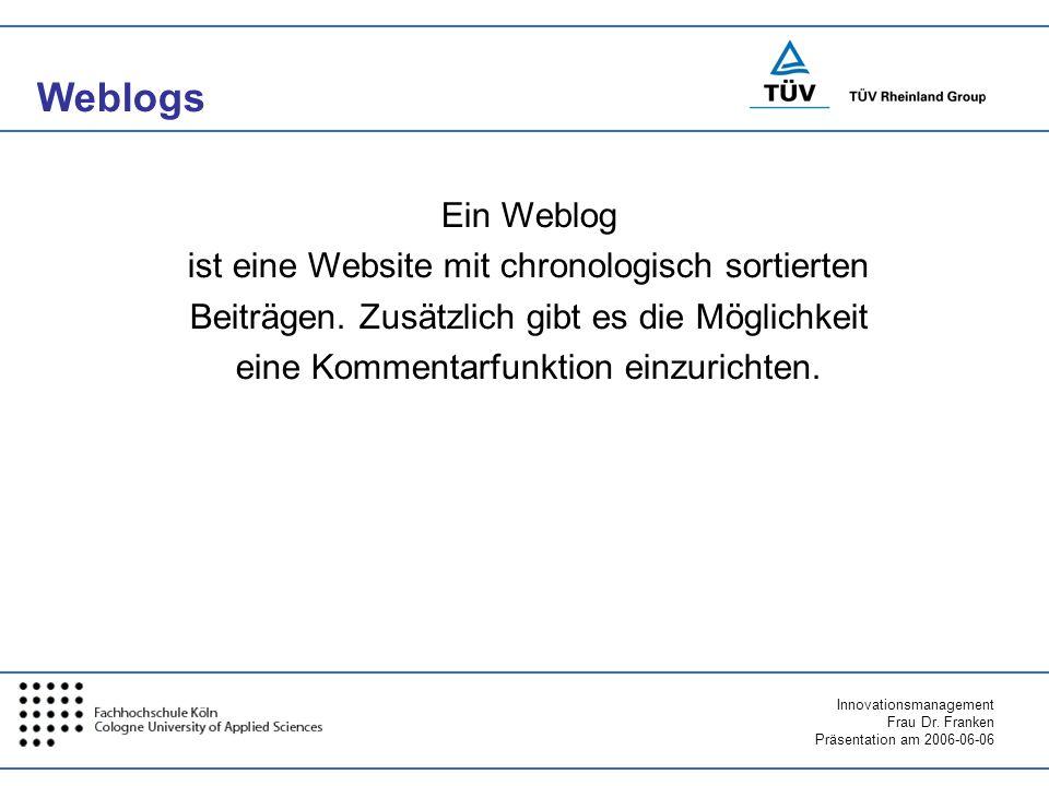 Weblogs Ein Weblog ist eine Website mit chronologisch sortierten
