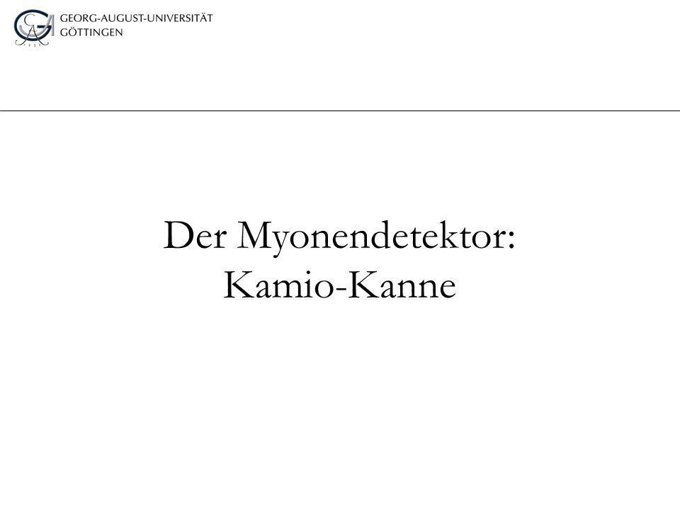 Der Myonendetektor: Kamio-Kanne