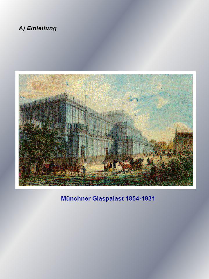 A) Einleitung Münchner Glaspalast 1854-1931