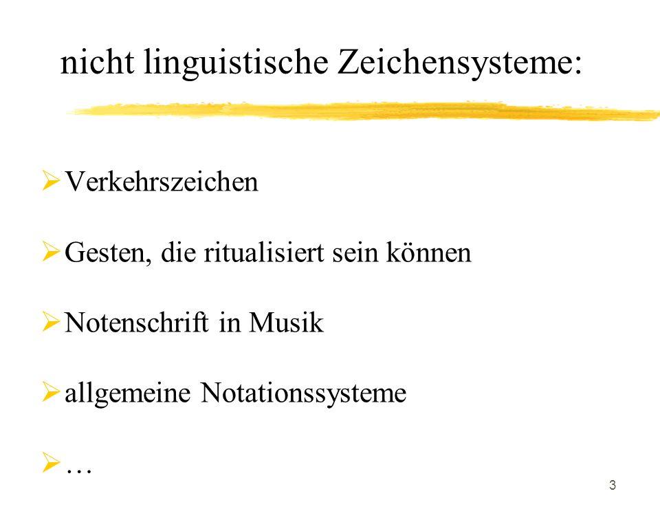 nicht linguistische Zeichensysteme: