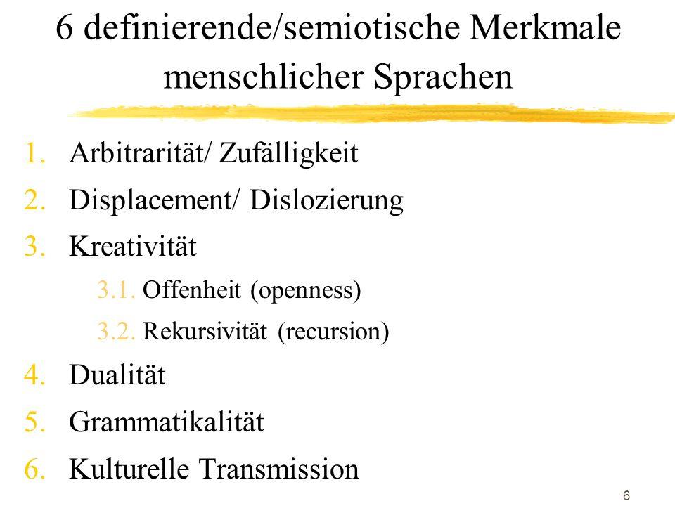 6 definierende/semiotische Merkmale menschlicher Sprachen