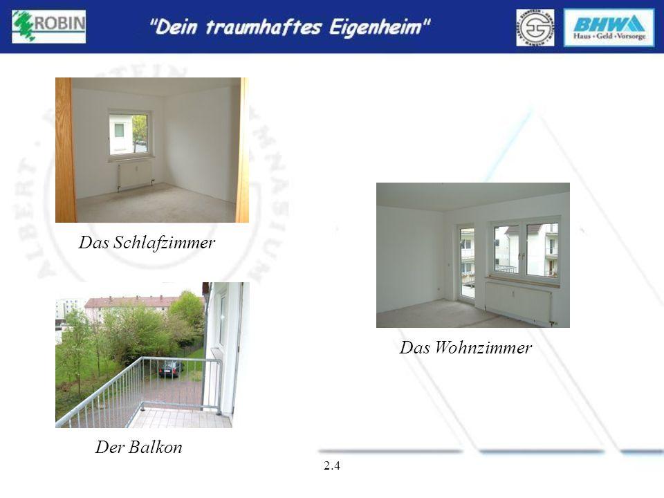 Das Schlafzimmer Das Wohnzimmer Der Balkon 2.4