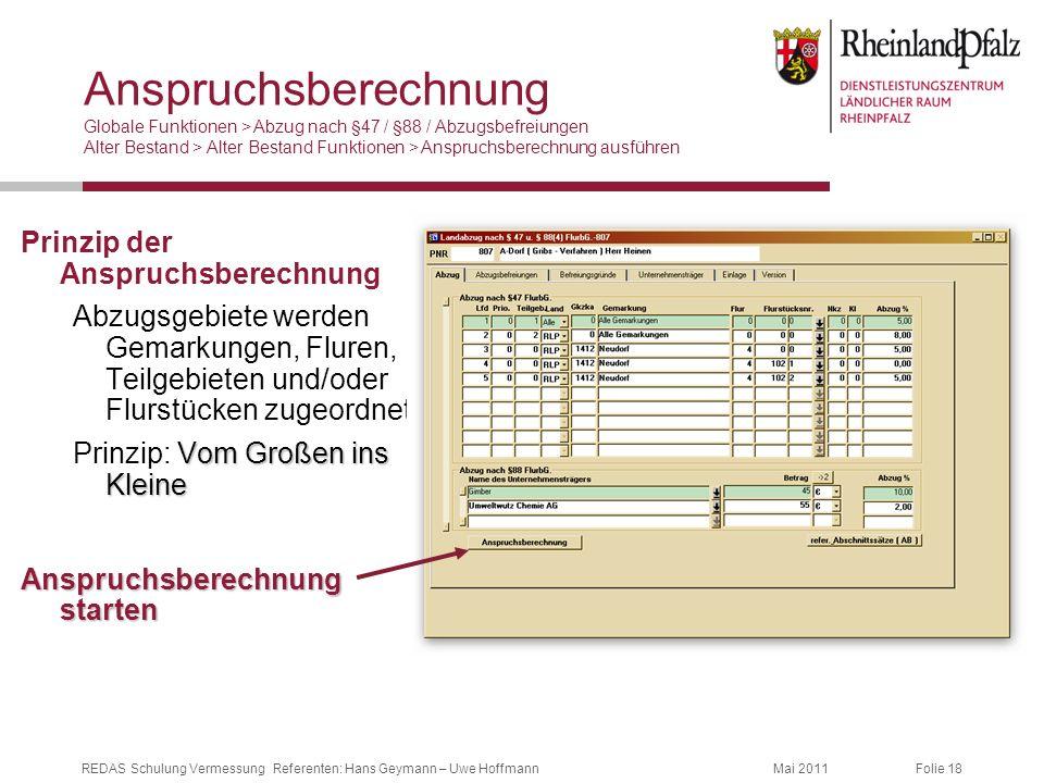 Anspruchsberechnung Globale Funktionen > Abzug nach §47 / §88 / Abzugsbefreiungen Alter Bestand > Alter Bestand Funktionen > Anspruchsberechnung ausführen
