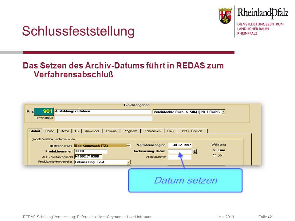 Schlussfeststellung Das Setzen des Archiv-Datums führt in REDAS zum Verfahrensabschluß