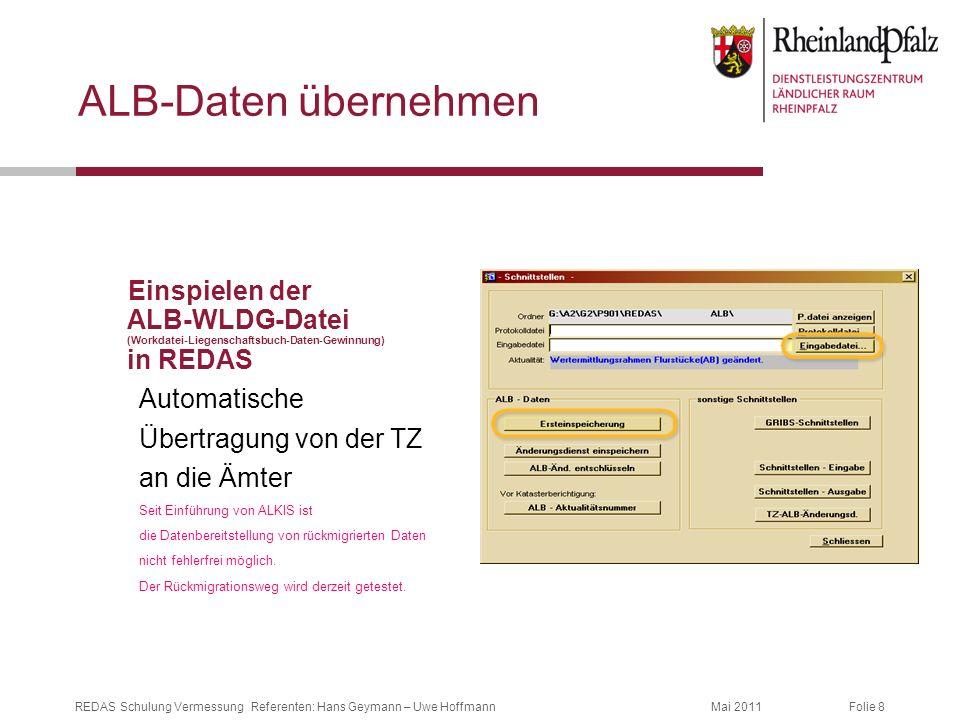 ALB-Daten übernehmenEinspielen der ALB-WLDG-Datei (Workdatei-Liegenschaftsbuch-Daten-Gewinnung) in REDAS.
