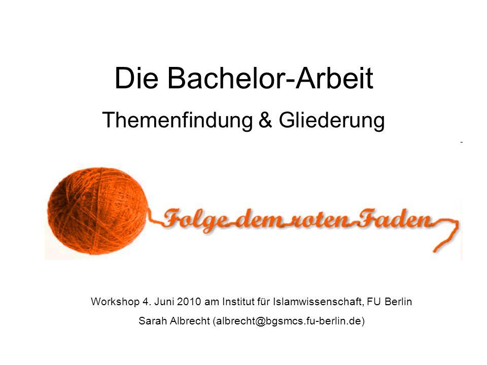 Die Bachelor-Arbeit Themenfindung & Gliederung