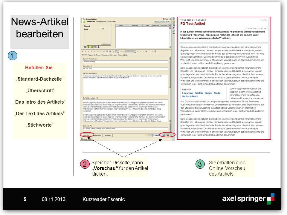 """News-Artikel bearbeiten Befüllen Sie: """"Standard-Dachzeile """"Überschrift """"Das Intro des Artikels """"Der Text des Artikels """"Stichworte"""