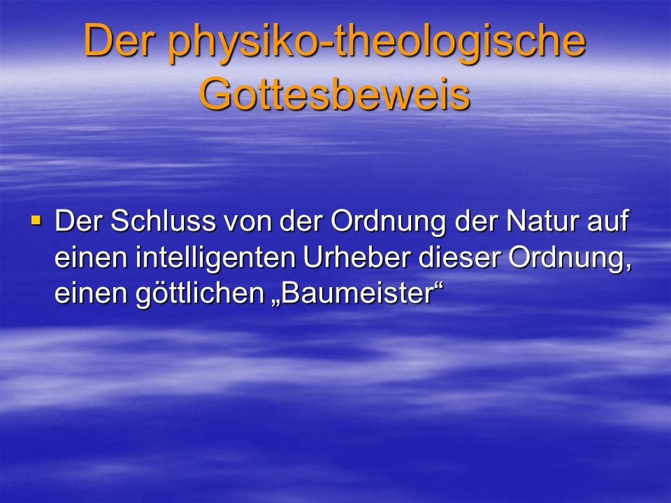 Der physiko-theologische Gottesbeweis