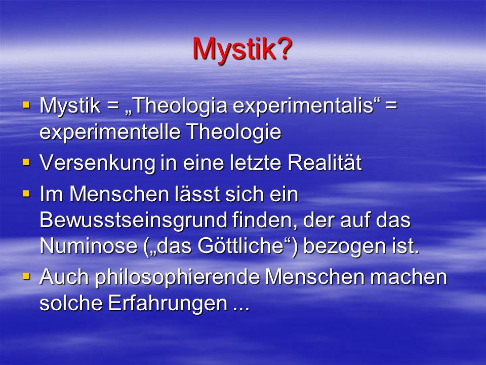 """Mystik Mystik = """"Theologia experimentalis = experimentelle Theologie"""