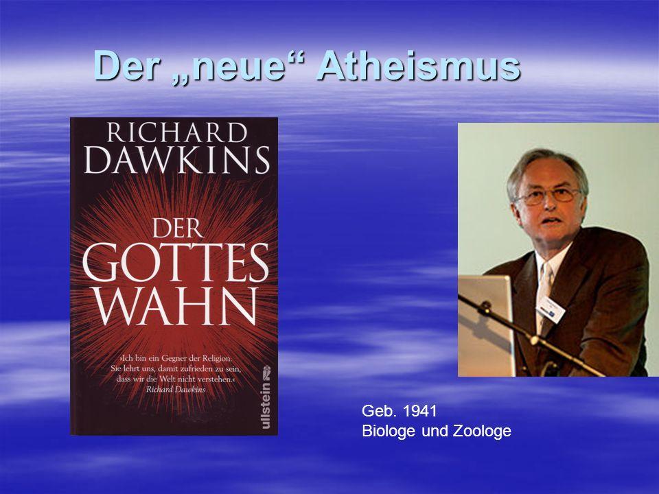 """Der """"neue Atheismus Geb. 1941 Biologe und Zoologe"""