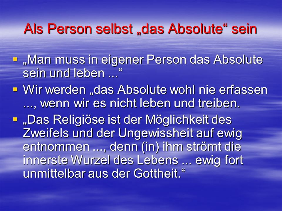 "Als Person selbst ""das Absolute sein"