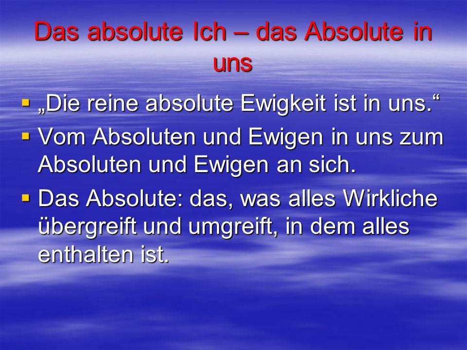 Das absolute Ich – das Absolute in uns