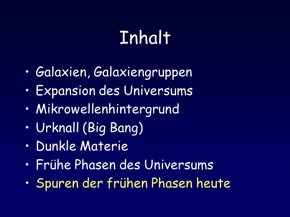 Inhalt Galaxien, Galaxiengruppen Expansion des Universums