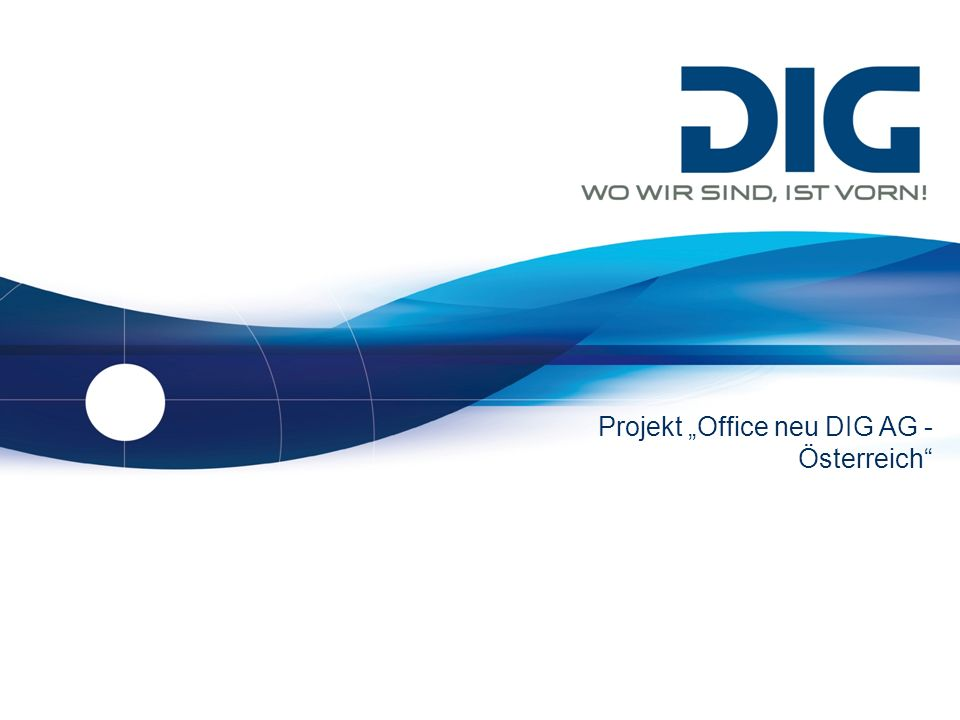 """Projekt """"Office neu DIG AG - Österreich"""