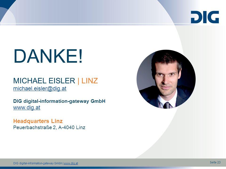 DANKE! MICHAEL EISLER | LINZ michael.eisler@dig.at www.dig.at