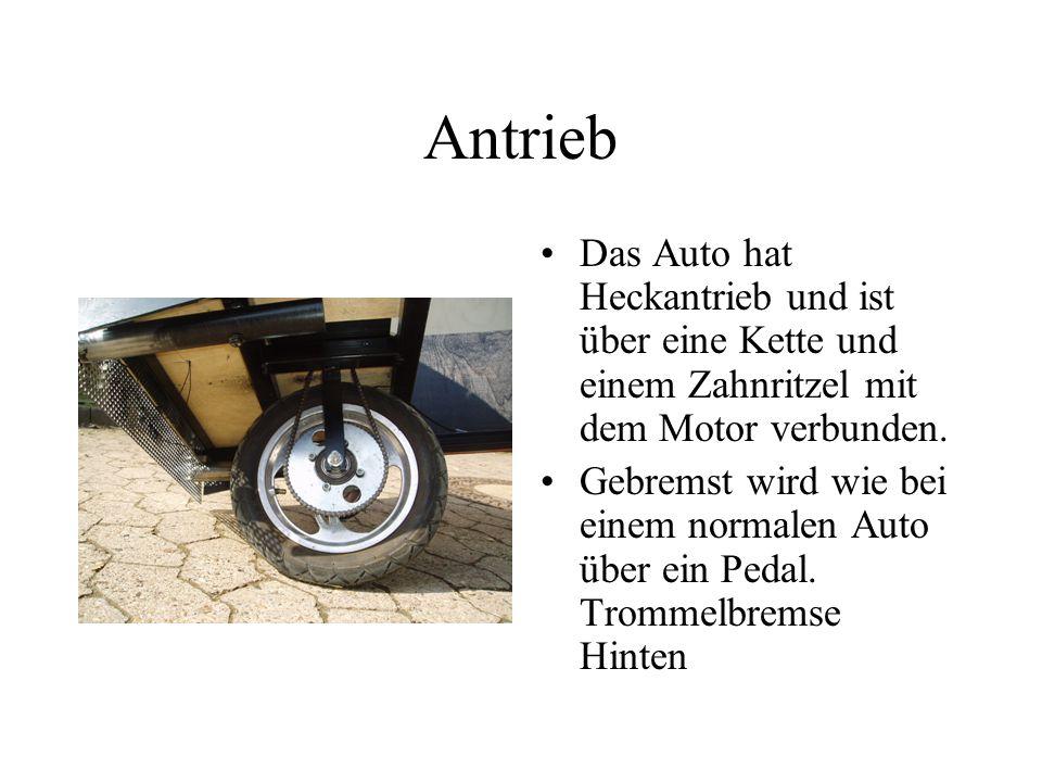 Antrieb Das Auto hat Heckantrieb und ist über eine Kette und einem Zahnritzel mit dem Motor verbunden.