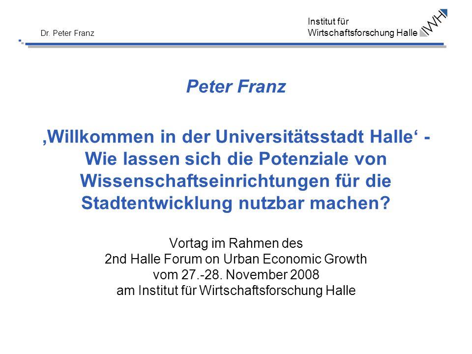 Peter Franz 'Willkommen in der Universitätsstadt Halle' - Wie lassen sich die Potenziale von Wissenschaftseinrichtungen für die Stadtentwicklung nutzbar machen.