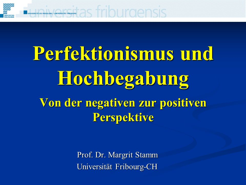 Prof. Dr. Margrit Stamm Universität Fribourg-CH