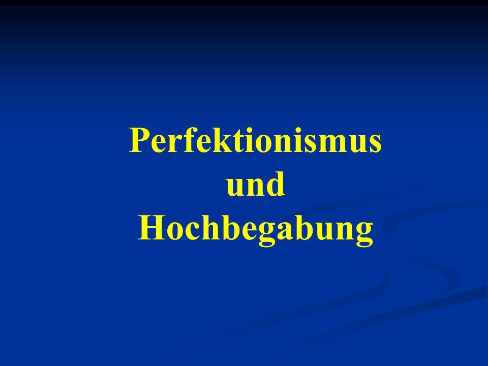Perfektionismus und Hochbegabung