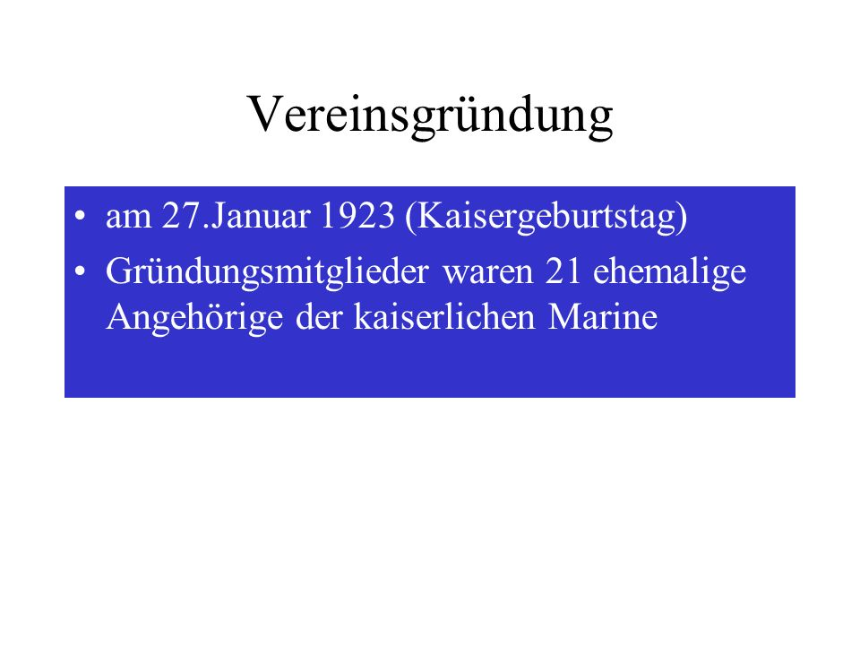 Vereinsgründung am 27.Januar 1923 (Kaisergeburtstag)