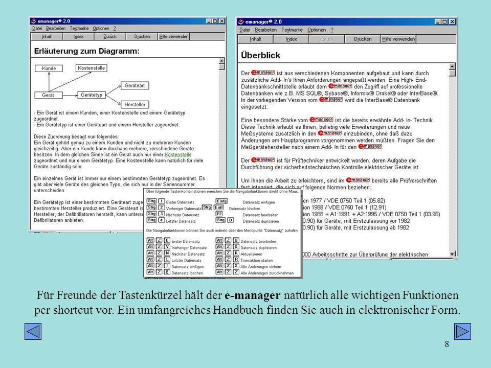 Für Freunde der Tastenkürzel hält der e-manager natürlich alle wichtigen Funktionen per shortcut vor.