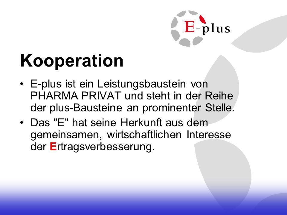 Kooperation E-plus ist ein Leistungsbaustein von PHARMA PRIVAT und steht in der Reihe der plus-Bausteine an prominenter Stelle.