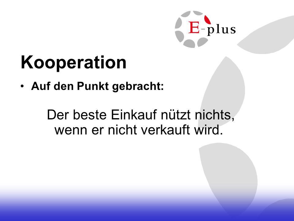 KooperationAuf den Punkt gebracht: Der beste Einkauf nützt nichts, wenn er nicht verkauft wird.