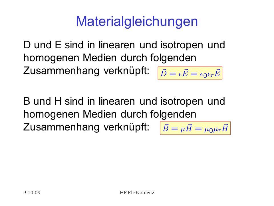Materialgleichungen D und E sind in linearen und isotropen und homogenen Medien durch folgenden Zusammenhang verknüpft: