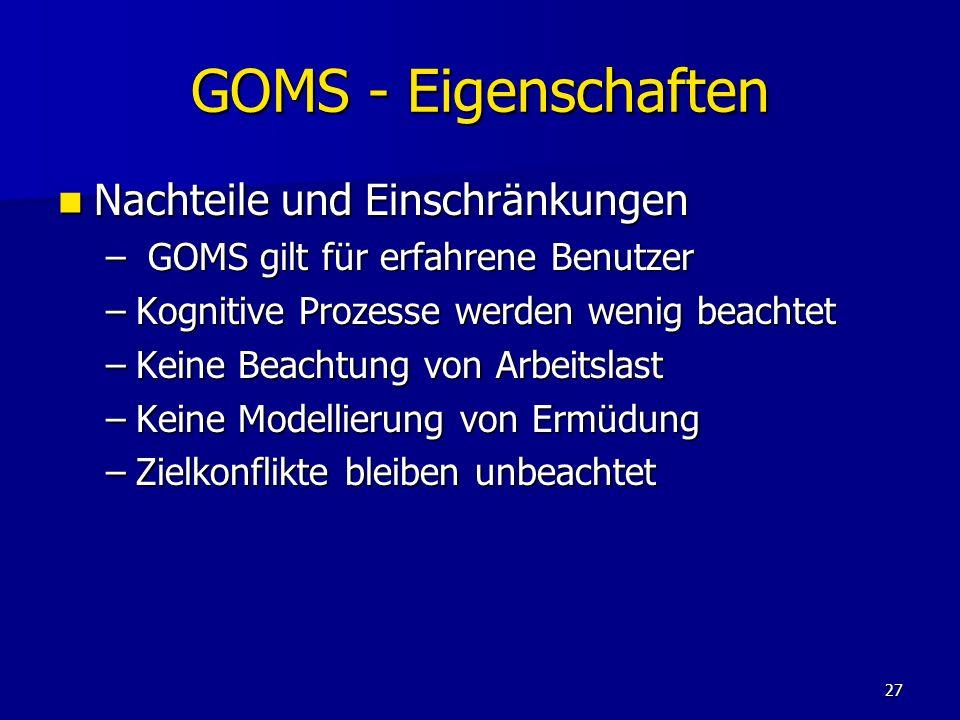 GOMS - Eigenschaften Nachteile und Einschränkungen