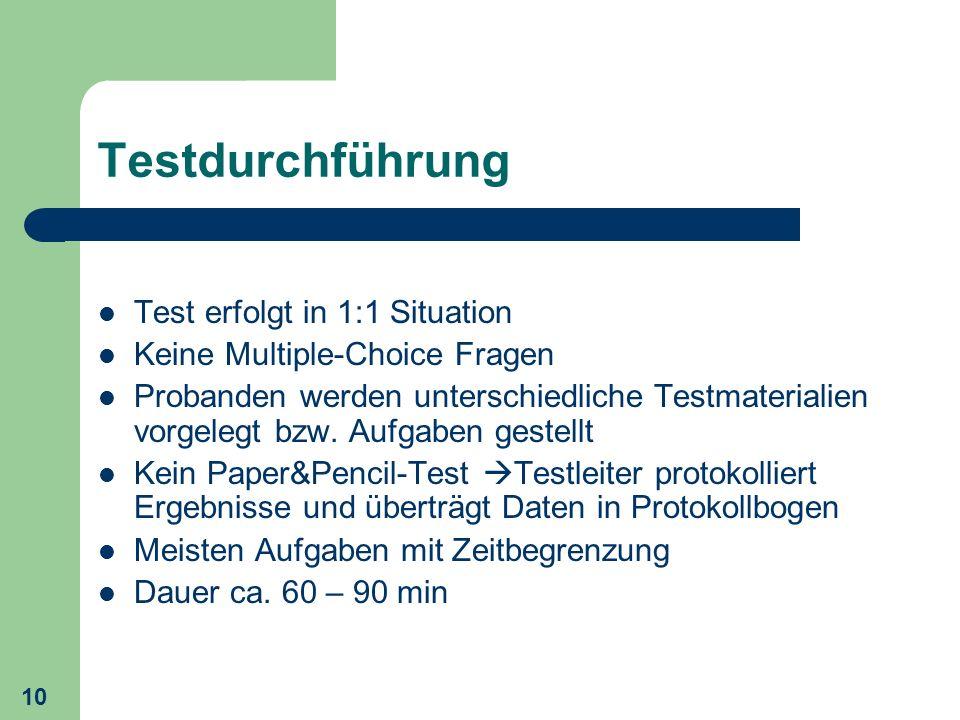 Testdurchführung Test erfolgt in 1:1 Situation
