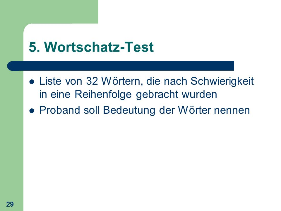 5. Wortschatz-Test Liste von 32 Wörtern, die nach Schwierigkeit in eine Reihenfolge gebracht wurden.
