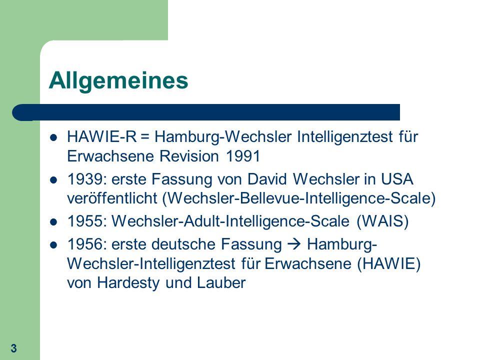 Allgemeines HAWIE-R = Hamburg-Wechsler Intelligenztest für Erwachsene Revision 1991.